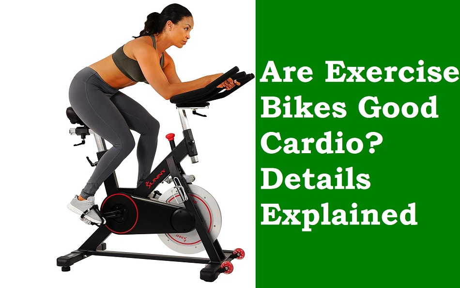 Are Exercise Bikes Good Cardio