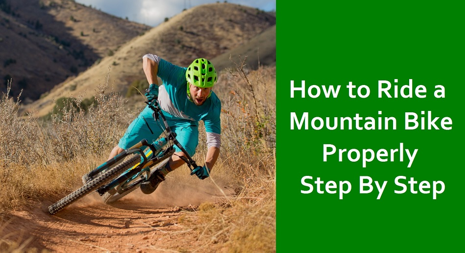 How to Ride a Mountain Bike Properly