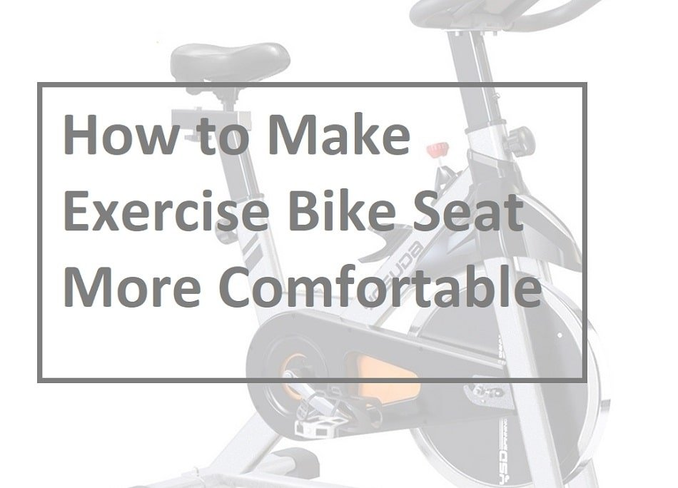 How to Make Exercise Bike Seats More Comfortable