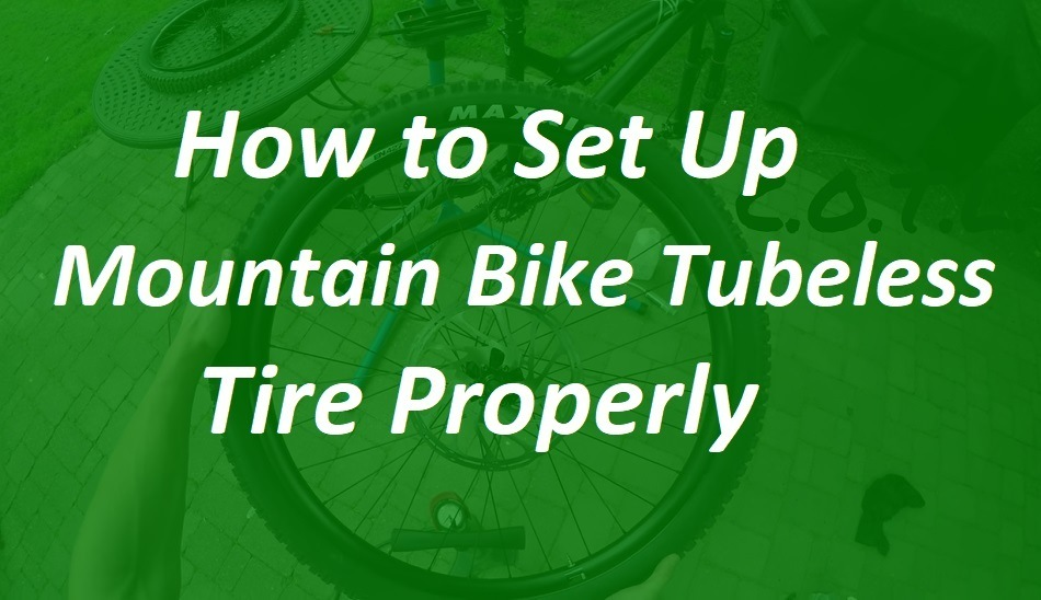 How to Set Up Mountain Bike Tubeless Tire